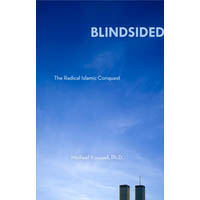 Blindsided: The Radical Islamic Conquest (Book)