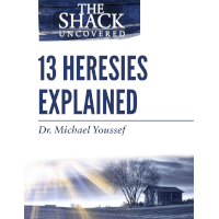 The Shack Uncovered: 13 Heresies Explained (PDF)
